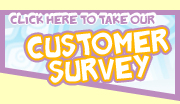 Click here to take our Customer Survey
